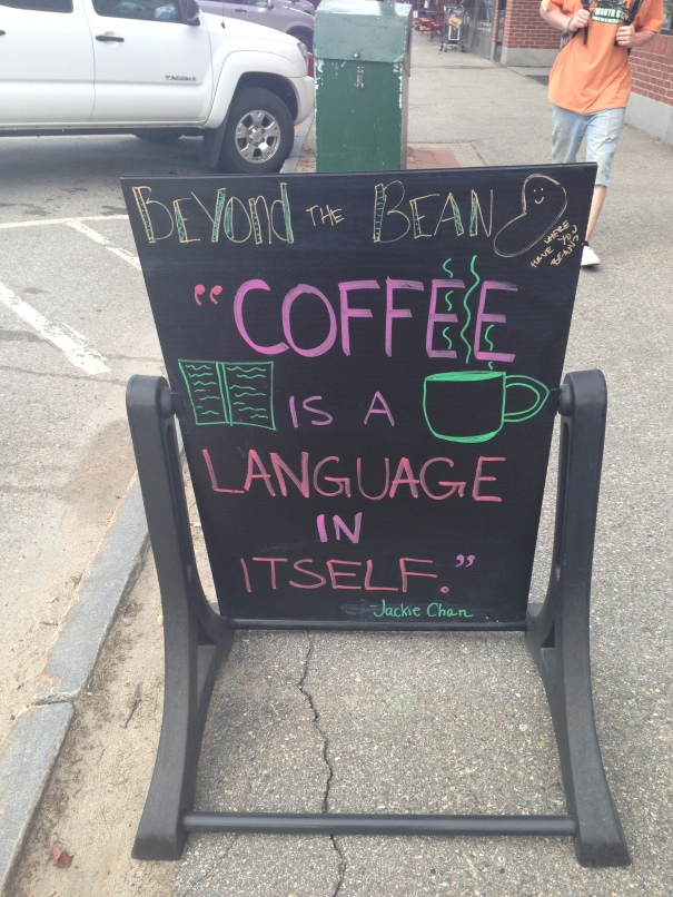 """""""Coffee is a language in itself."""" -Jackie Chan (??)"""